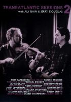 Transatlantic sessions 2 / music directors: Jerry Douglas & Aly Bain ; producer: Douglas Eadie ; director: Mike Alexander