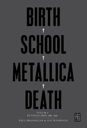 Birth, school, Metallica, death Vol. 1, De tidiga åren, 1981-1991