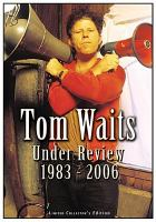 Tom Waits under review 1983-2006
