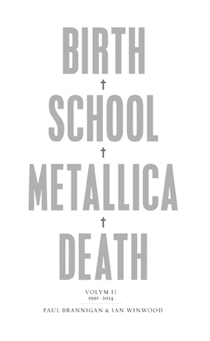 Birth, school, Metallica, death Vol. 2, 1991-2014