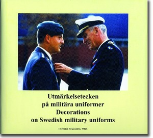Utmärkelsetecken på militära uniformer = Decorations on Swedish military uniforms