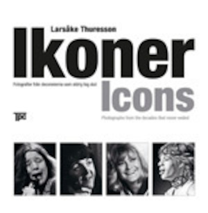Ikoner : fotografier från decennierna som aldrig tog slut = Icons : photographs from the decades that never ended