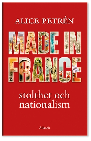Made in France [Elektronisk resurs] : stolthet och nationalism