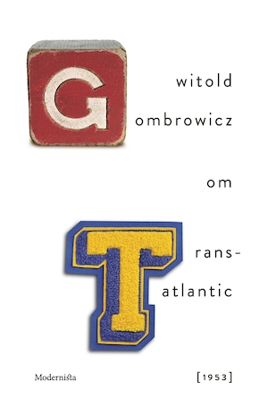 Witold Gombrowicz om Trans-Atlantic
