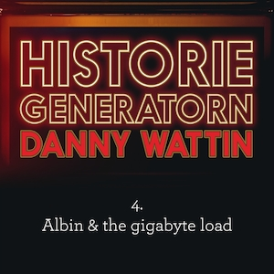 Historiegeneratorn 4, Albin and the gigabyte load