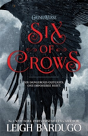 Six of crows : [a Grisha novel]