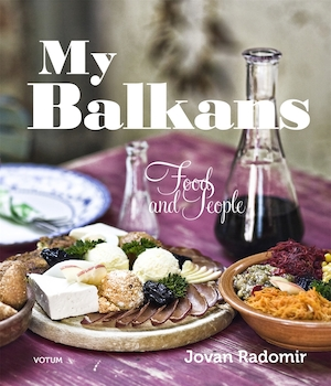 My Balkans [Elektronisk resurs] : food and people