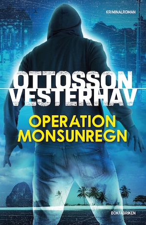 Operation Monsunregn : [kriminalroman]